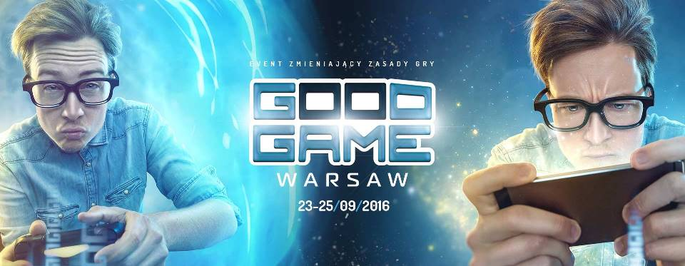 Good Game Expo Warsaw 2016